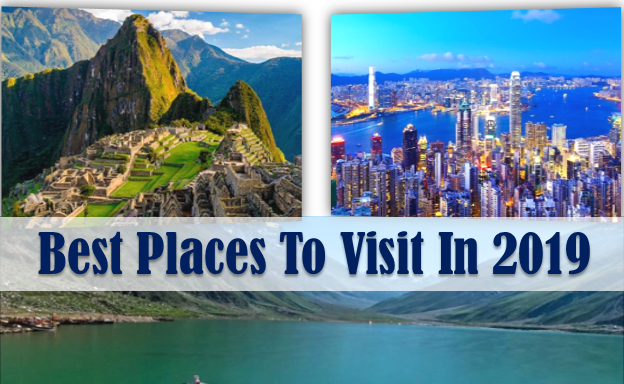 Best Places To Visit fromdifferent placesintheworldthatputtravelerssensesintooverridewehavebroughtyouthetop7 bets places to travel in 2019