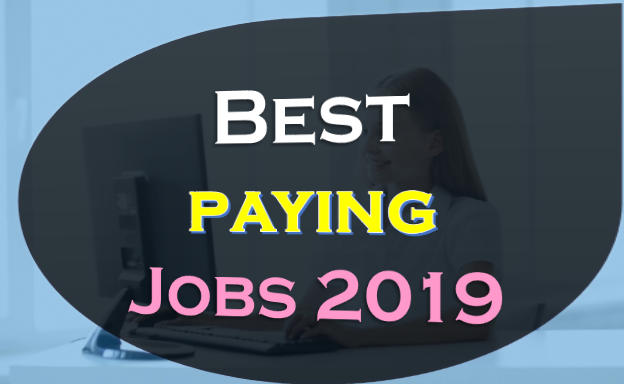Best paying jobs 2019,Life changing jobs,Software developer,Statistician,Physician assistant,Dentist, Orthodontist,Nurse anesthetist,Nurse practitioner