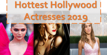 Hollywood actresses look stunning and beautiful both in movies as well as off it. here is the list of top 7 hottest Hollywood actresses in 2019 so far