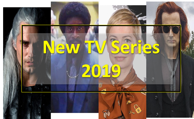 New TV shows in 2019 are Black Monday,First Wives Club,Good Omens,What We Do In The Shadows,The Witcher,City On A Hill,Watchmen