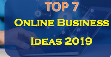 Online Business Ideas 2019,Start a Blog and Monetize it,Affiliate Marketing,Set Up an E-commerce Site,Self Publish a Book on Amazon.