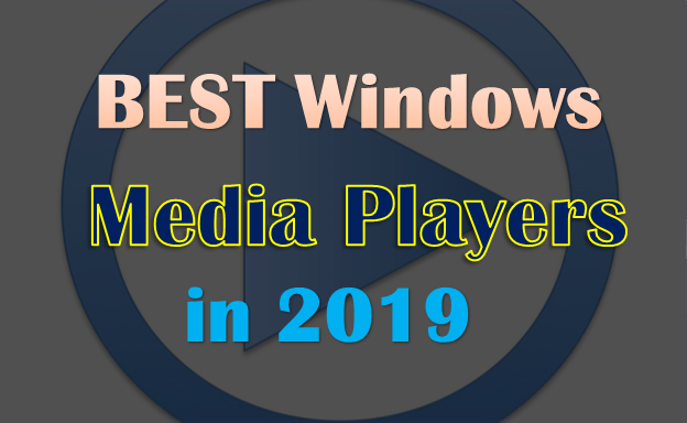 Windows Media Players 2019,VLC Media Player,Pot Player,KM Player,Media Players Classic,ACG ,Gom Media Players ,Divx Player,Top Seven Best Media Players