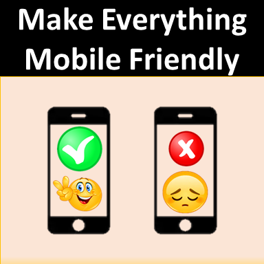 Make Everything Mobile Friendly