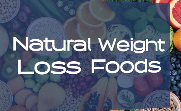 Natural Weight Loss Foods 2019 | Top 7 Weight-Loss Friendly