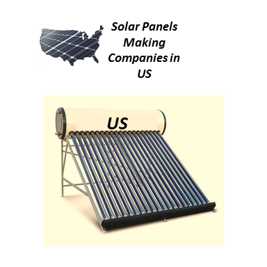 Solar Panels Making Companies in US, Best Solar Panels 2019, Top 7 Solar Panels Manufecturing Companies, A wide range of solar manufacturing companies' import the equipment