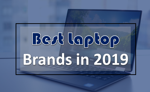 Top 7 Best Laptop Brands 2019, Brand New Laptops In The World ,Huawei MateBook 13,Dell XPS 15 2-in-5,Microsoft Surface Laptop 2,Asus ROG Zephyrus S GX701